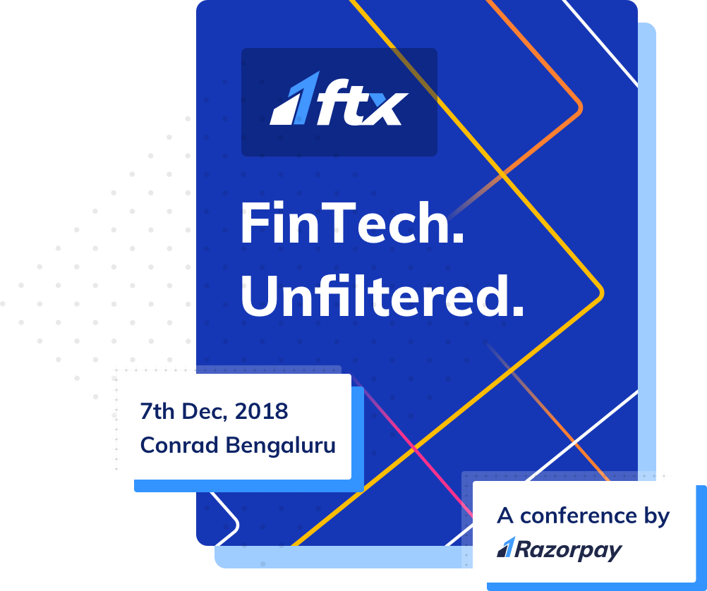 FTX - A Payments Conference by Razorpay
